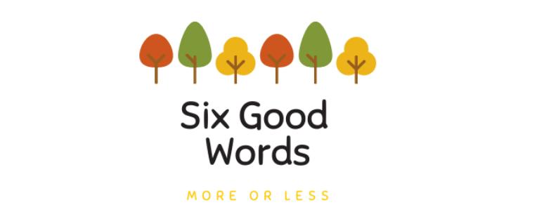 SixGoodWords
